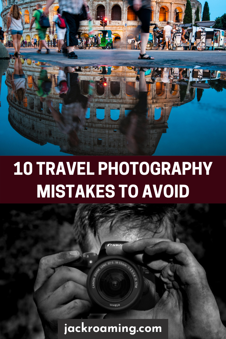 Travel Photography mistakes to avoid - pinterest pin